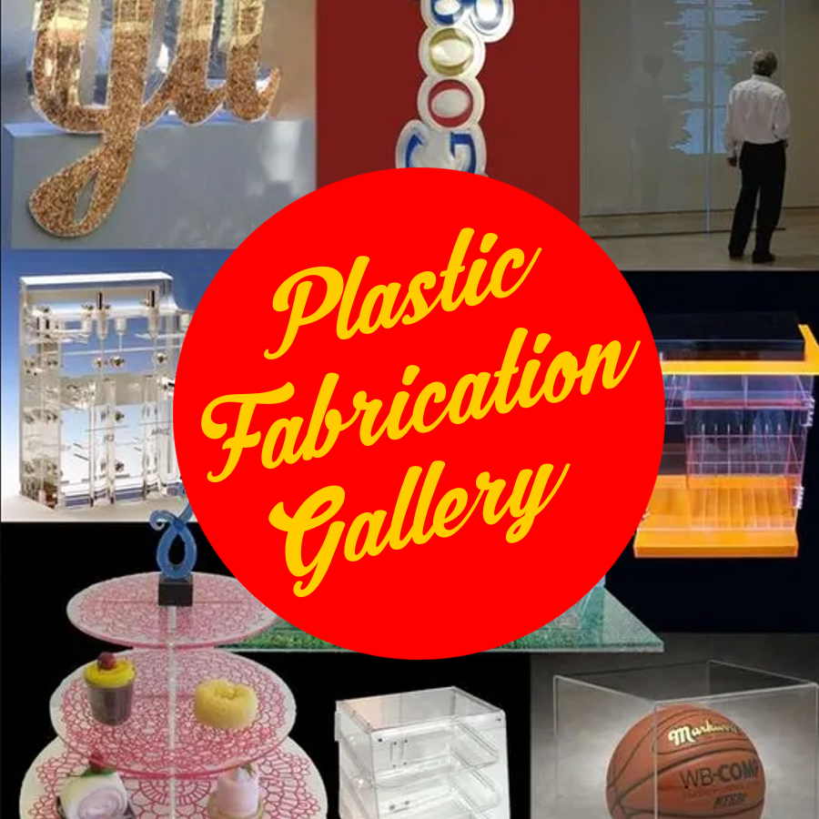 PLASTIC FABRICATION GALLERY